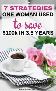 If you want to save a ton of money, you need to have a plan. Here are the strategies one woman used to save $100k in 3.5 years.